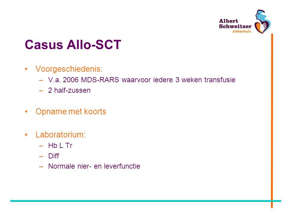Casus Allo-SCT Voorgeschiedenis: –V.a.