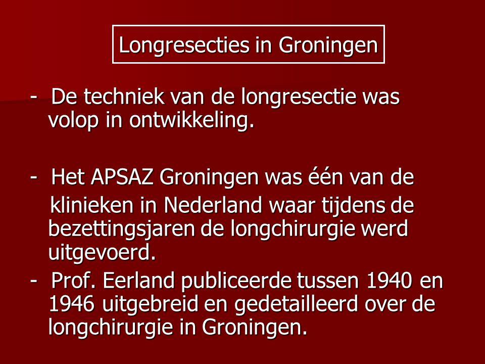 Longresecties in Groningen - De techniek van de longresectie was volop in ontwikkeling. - Het APSAZ Groningen was één van de klinieken in Nederland wa