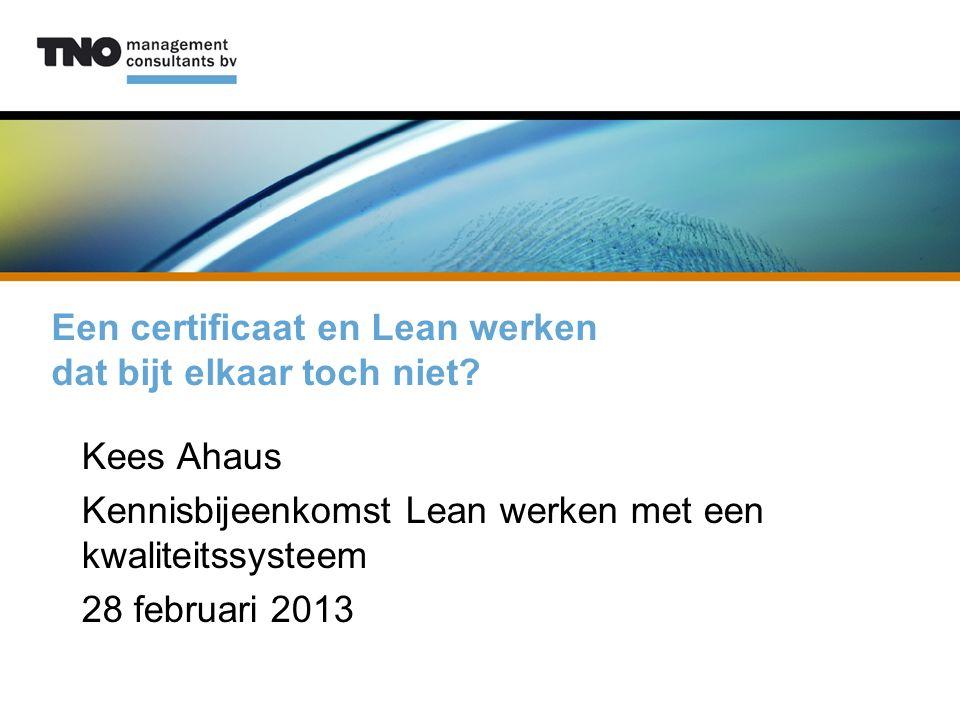 Een certificaat en Lean werken dat bijt elkaar toch niet.