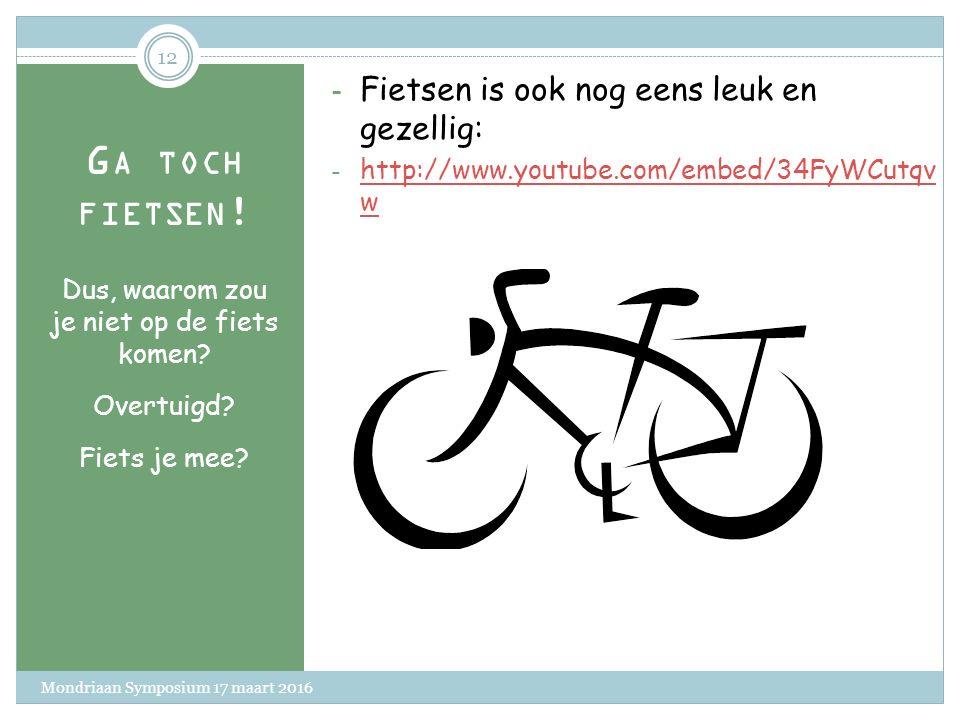 G A TOCH FIETSEN . Zullen we samen rekenen. (2F niet vereist) De fietscalculator.