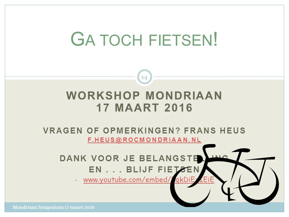 G A TOCH FIETSEN ! Meer weten? Adressen en internetlinks: Plan je route: http://www.nederlandfietsland.nl/fietsrouteplanner http://www.nederlandfietsl