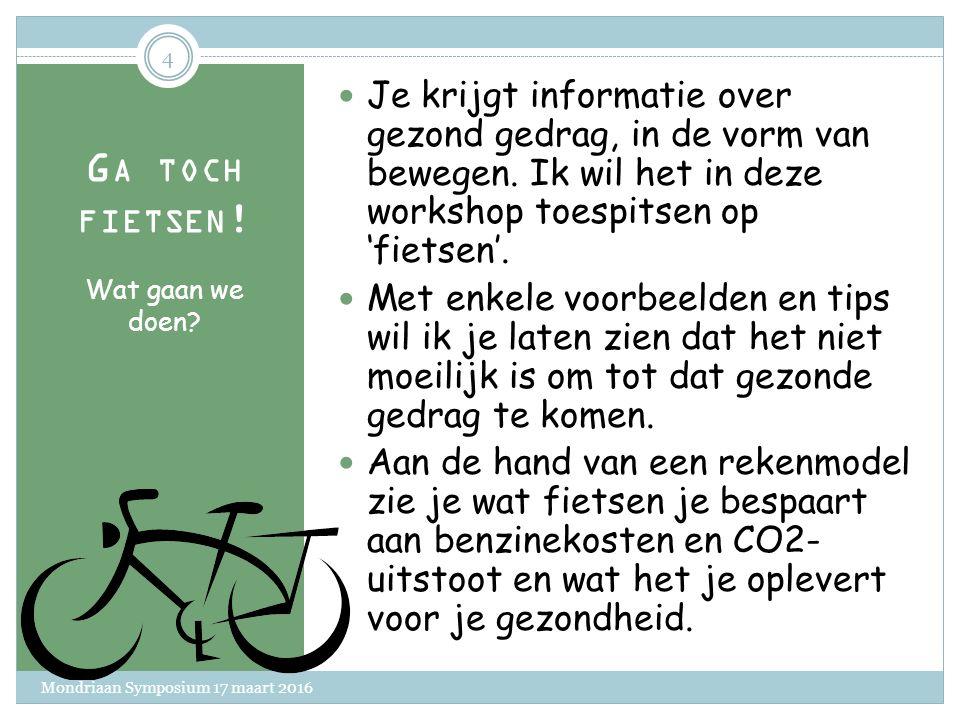 G A TOCH FIETSEN ! Welkom! Wie ben ik Waarom deze workshop Vragen? Frans Heus; loopbaanadviseur en -coach (SLC), lid van de OR en fietser.  Persoonli