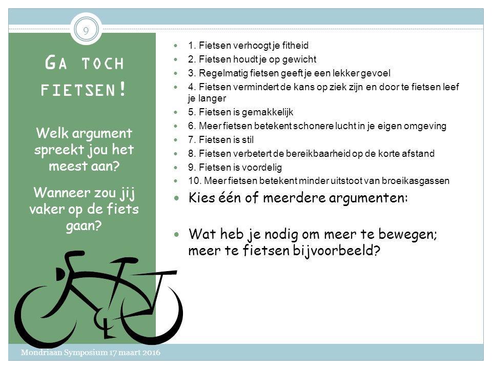 G A TOCH FIETSEN ! 10 redenen om (vaker) te fietsen. Hieronder 10 argumenten volgens TNO: www.youtube.com/embed/gUrmFBuscps Dus:  Door te fietsen voe