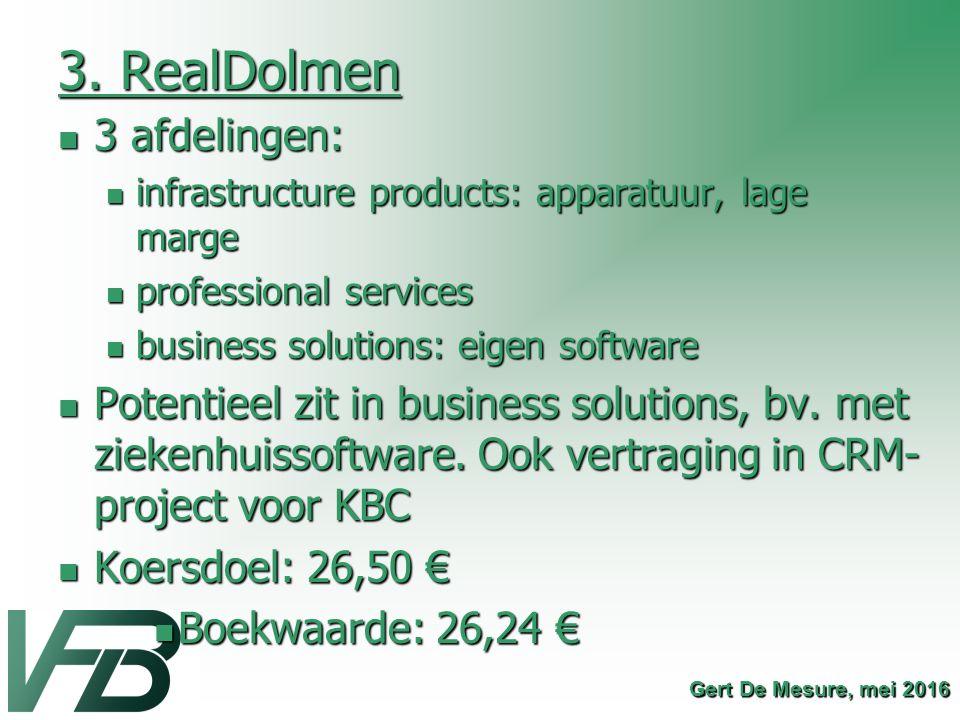 3. RealDolmen 3 afdelingen: 3 afdelingen: infrastructure products: apparatuur, lage marge infrastructure products: apparatuur, lage marge professional