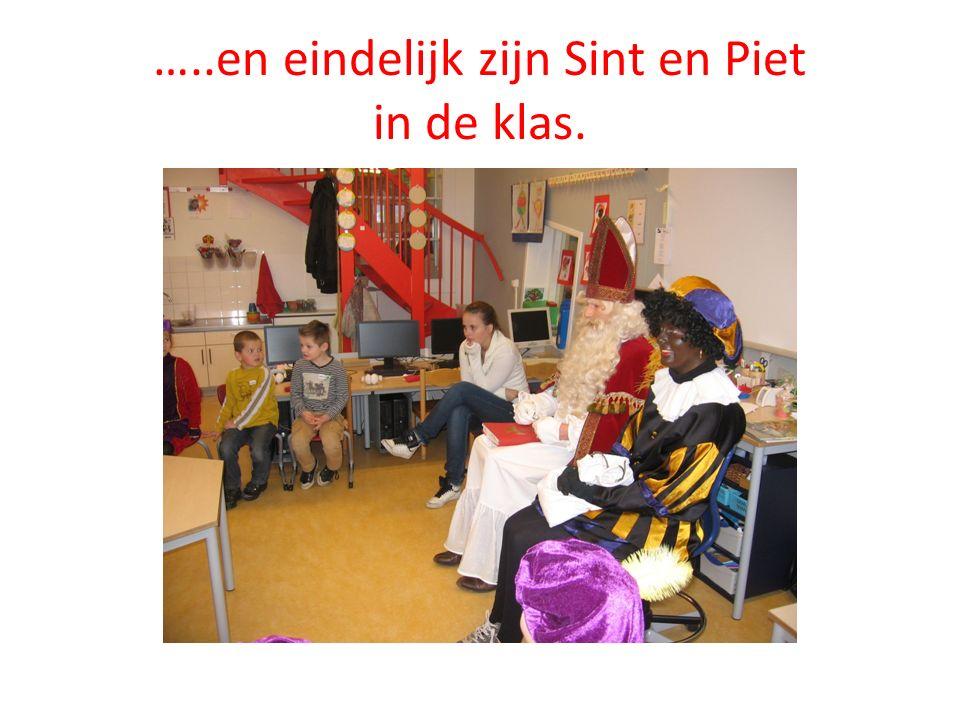 …..en eindelijk zijn Sint en Piet in de klas.