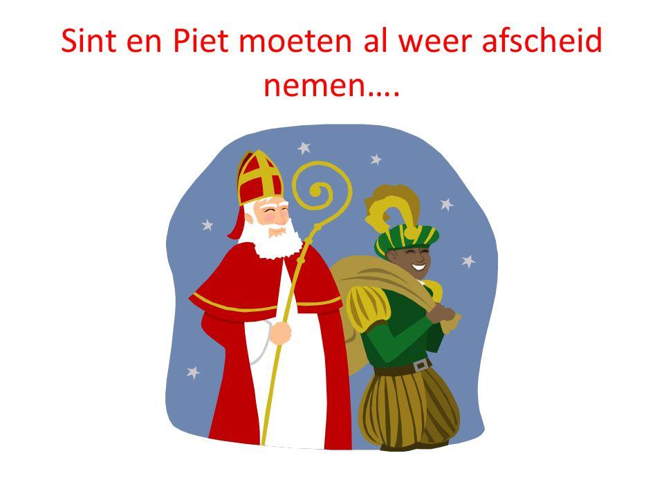 Sint en Piet moeten al weer afscheid nemen….