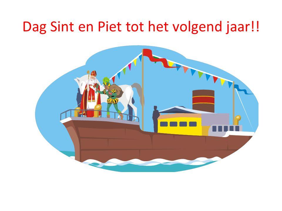 Dag Sint en Piet tot het volgend jaar!!