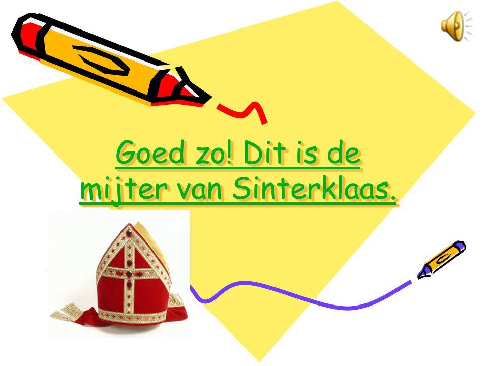 Jammer. Dit is niet de mijter van Sinterklaas. Jammer. Dit is niet de mijter van Sinterklaas. Jammer. Dit is niet de mijter van Sinterklaas. Jammer. D