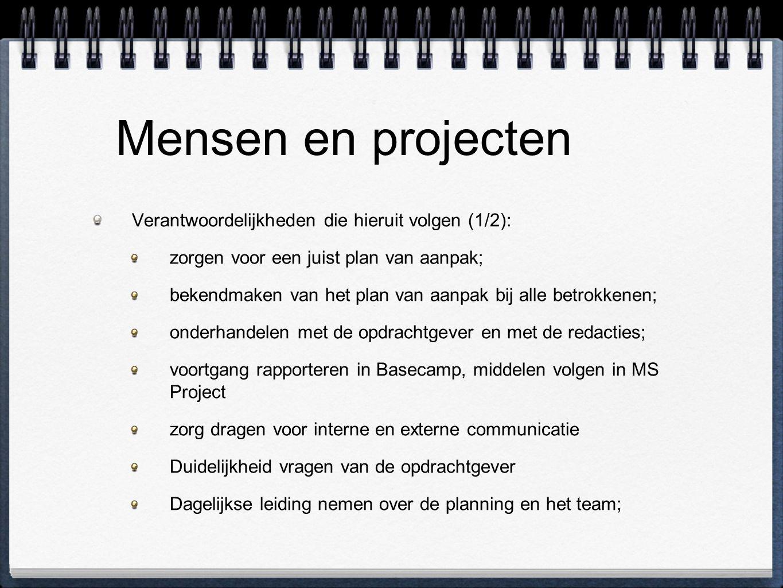 Mensen en projecten Verantwoordelijkheden die hieruit volgen (1/2): zorgen voor een juist plan van aanpak; bekendmaken van het plan van aanpak bij all