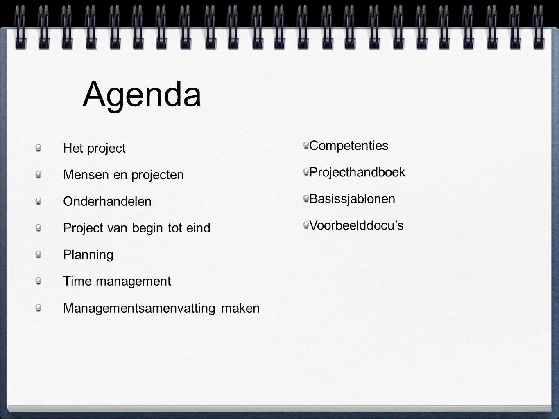 Agenda Het project Mensen en projecten Onderhandelen Project van begin tot eind Planning Time management Managementsamenvatting maken Competenties Projecthandboek Basissjablonen Voorbeelddocu's