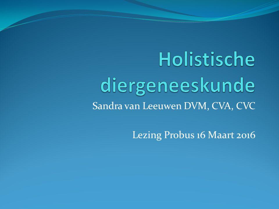 Sandra van Leeuwen DVM, CVA, CVC Lezing Probus 16 Maart 2016