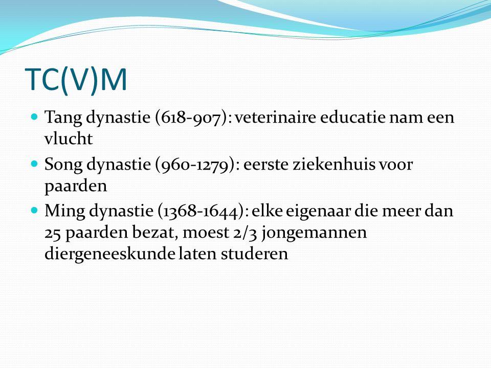 TC(V)M Tang dynastie (618-907): veterinaire educatie nam een vlucht Song dynastie (960-1279): eerste ziekenhuis voor paarden Ming dynastie (1368-1644): elke eigenaar die meer dan 25 paarden bezat, moest 2/3 jongemannen diergeneeskunde laten studeren