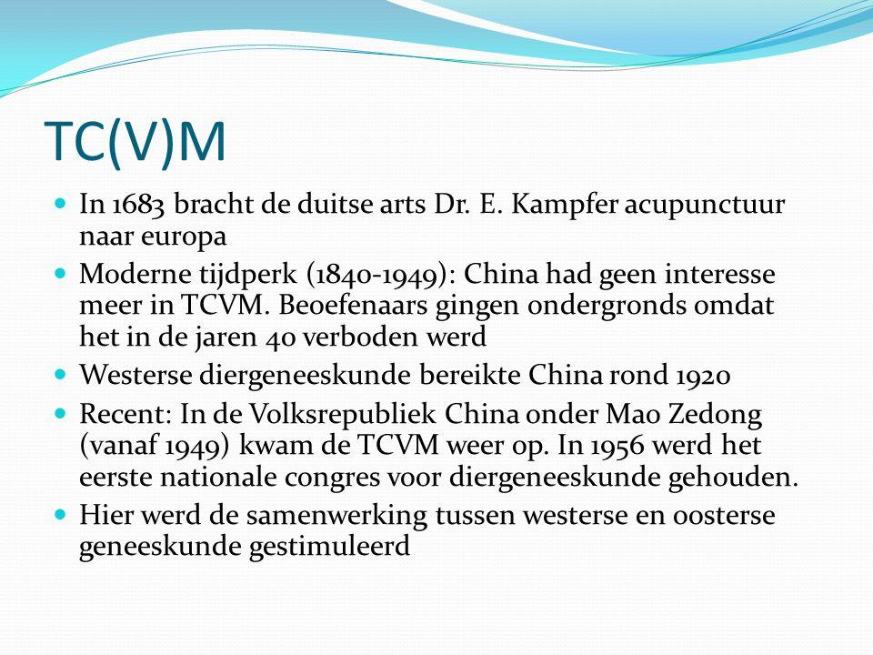 TC(V)M In 1683 bracht de duitse arts Dr. E. Kampfer acupunctuur naar europa Moderne tijdperk (1840-1949): China had geen interesse meer in TCVM. Beoef