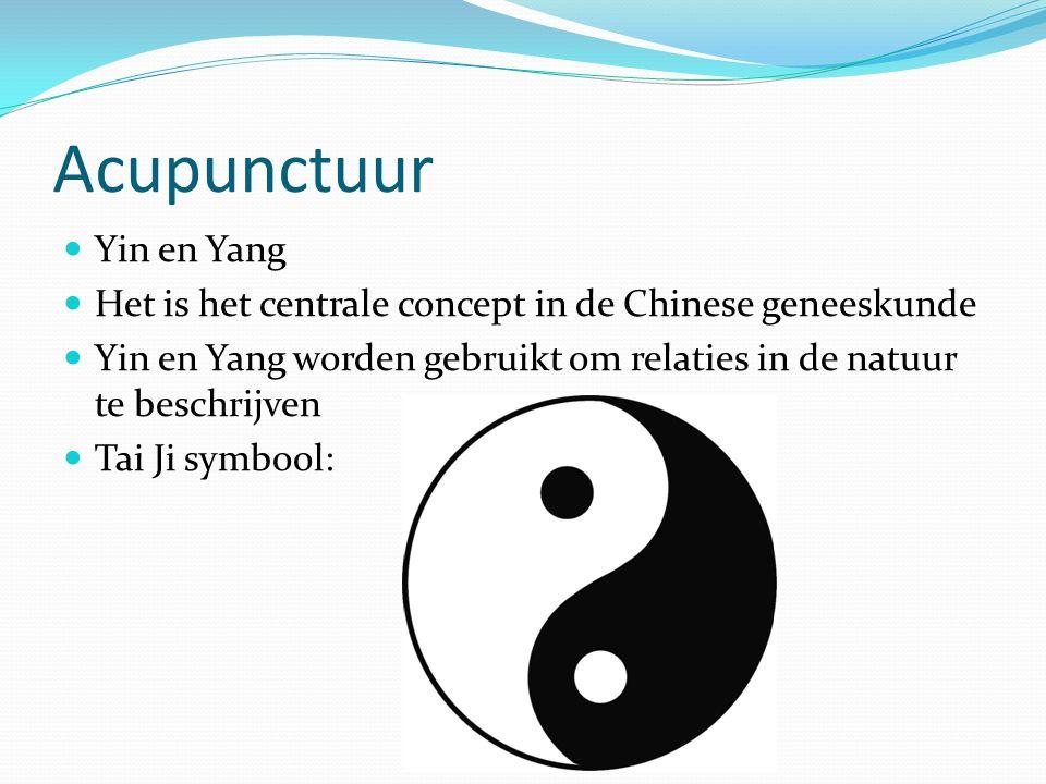 Acupunctuur Yin en Yang Het is het centrale concept in de Chinese geneeskunde Yin en Yang worden gebruikt om relaties in de natuur te beschrijven Tai
