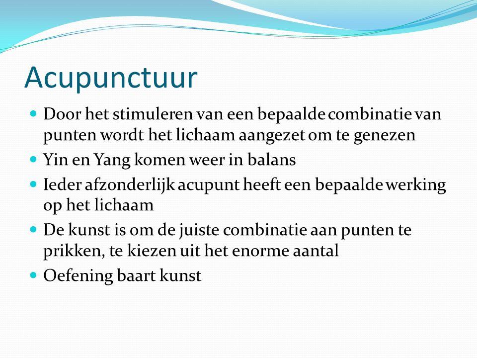 Acupunctuur Door het stimuleren van een bepaalde combinatie van punten wordt het lichaam aangezet om te genezen Yin en Yang komen weer in balans Ieder afzonderlijk acupunt heeft een bepaalde werking op het lichaam De kunst is om de juiste combinatie aan punten te prikken, te kiezen uit het enorme aantal Oefening baart kunst