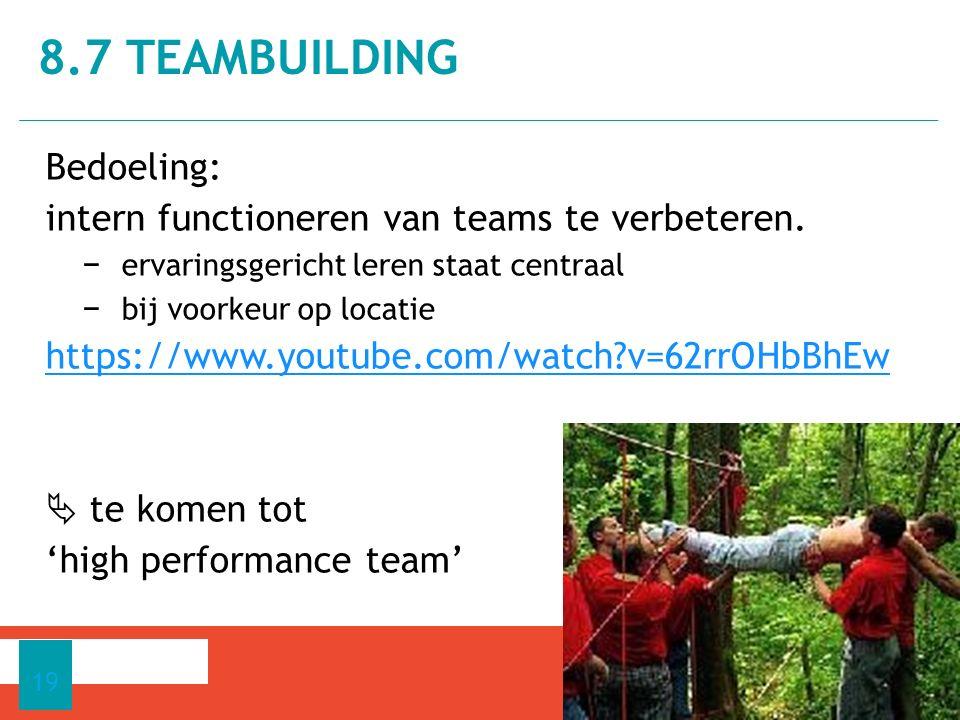Bedoeling: intern functioneren van teams te verbeteren.