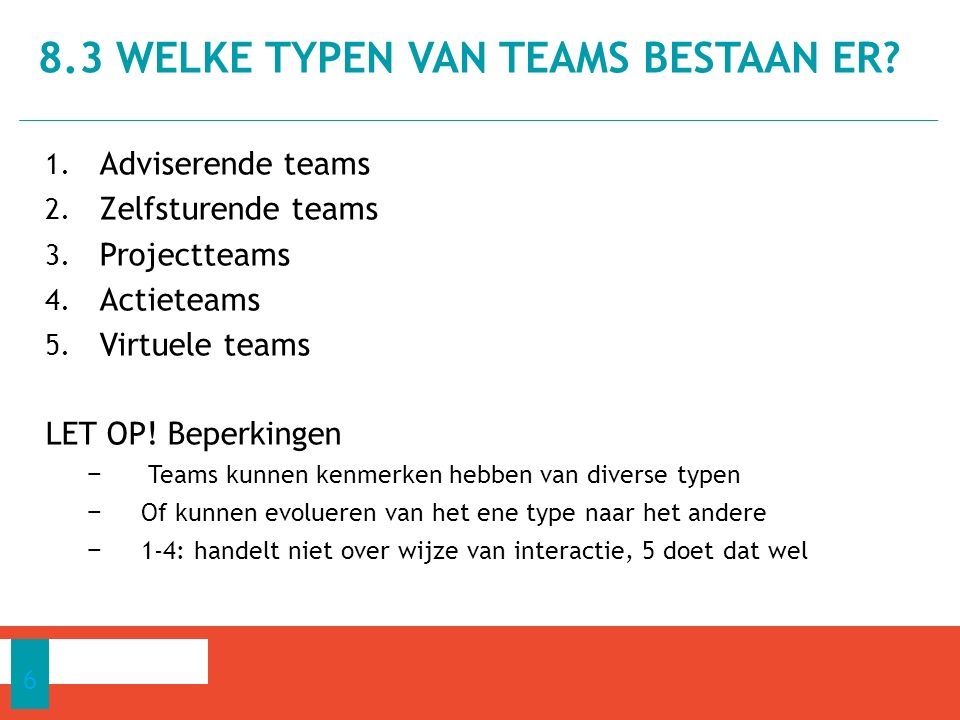 1. Adviserende teams 2. Zelfsturende teams 3. Projectteams 4.