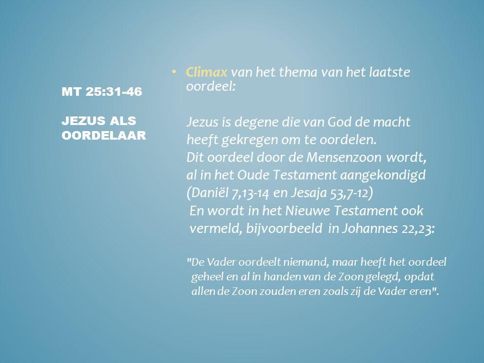 Climax van het thema van het laatste oordeel: Jezus is degene die van God de macht heeft gekregen om te oordelen.
