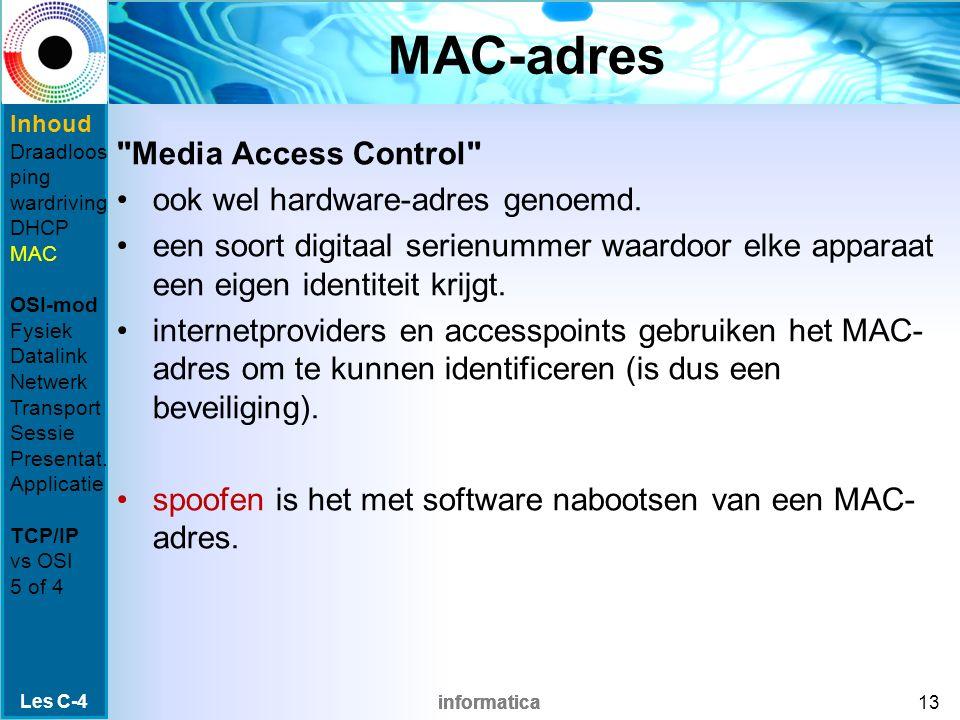 informatica MAC-adres Media Access Control ook wel hardware-adres genoemd.
