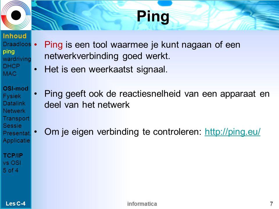 informatica Ping Ping is een tool waarmee je kunt nagaan of een netwerkverbinding goed werkt.