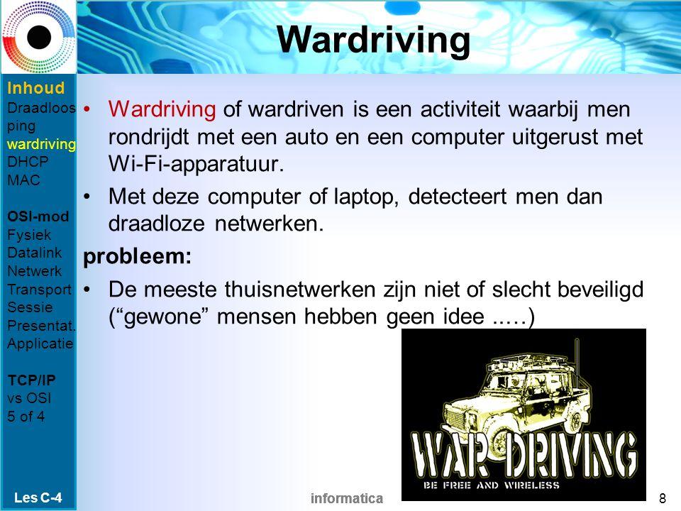 informatica Wardriving Wardriving of wardriven is een activiteit waarbij men rondrijdt met een auto en een computer uitgerust met Wi-Fi-apparatuur.