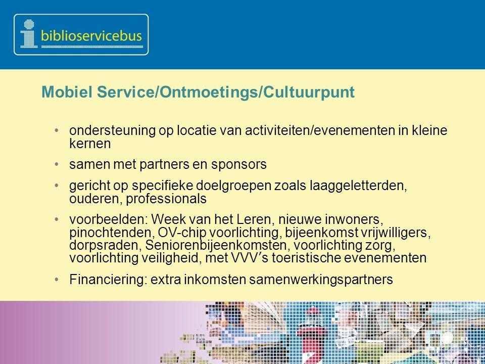 Mobiel Service/Ontmoetings/Cultuurpunt ondersteuning op locatie van activiteiten/evenementen in kleine kernen samen met partners en sponsors gericht o