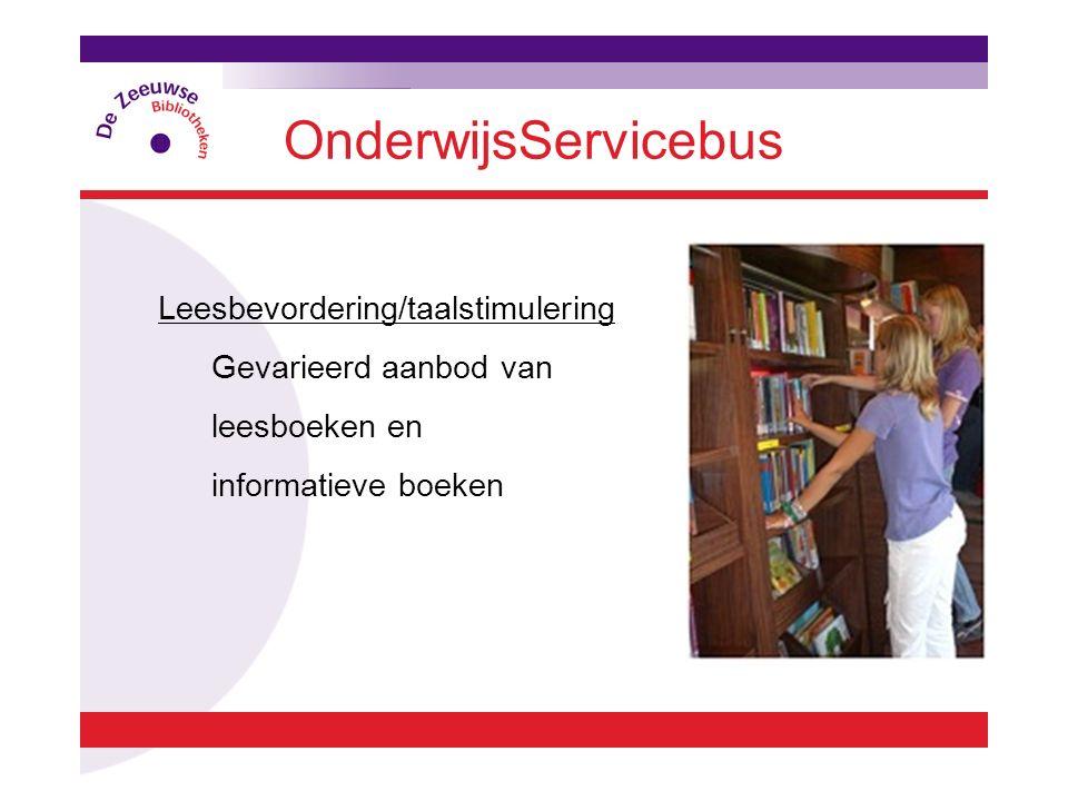 OnderwijsServicebus Leesbevordering/taalstimulering Gevarieerd aanbod van leesboeken en informatieve boeken