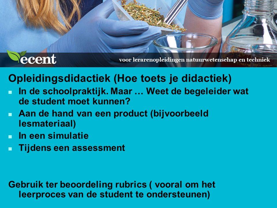 Opleidingsdidactiek (Hoe toets je didactiek) n In de schoolpraktijk.