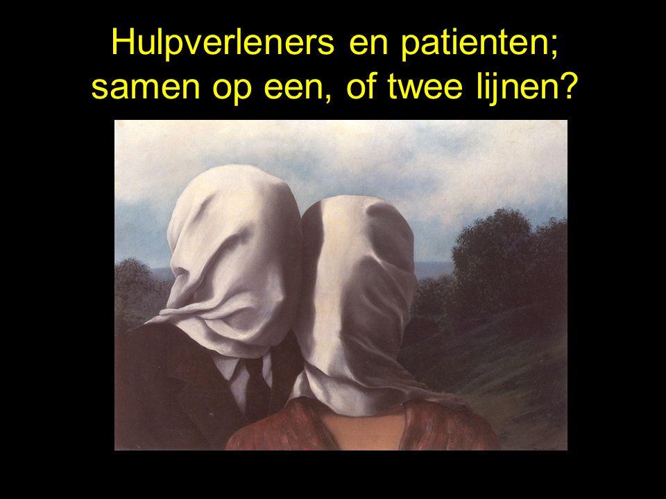 Hulpverleners en patienten; samen op een, of twee lijnen?
