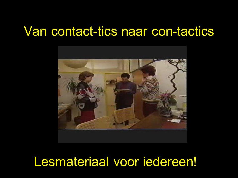 Van contact-tics naar con-tactics Lesmateriaal voor iedereen!