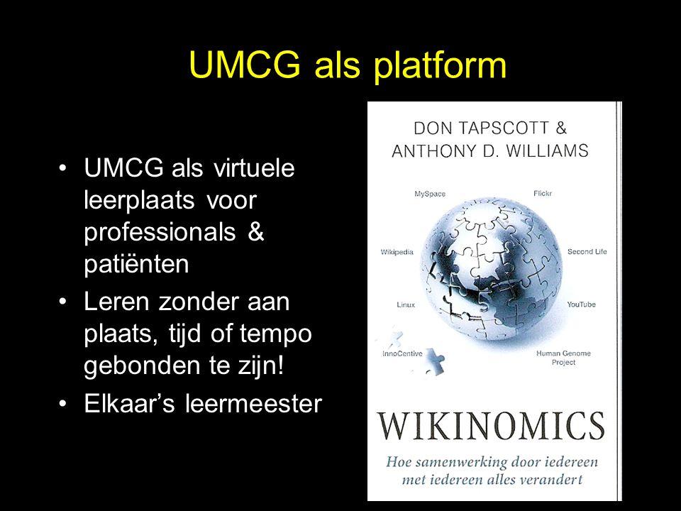 UMCG als virtuele leerplaats voor professionals & patiënten Leren zonder aan plaats, tijd of tempo gebonden te zijn.