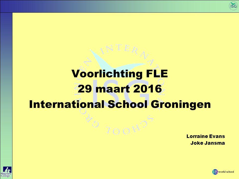 Voorlichting FLE 29 maart 2016 International School Groningen Lorraine Evans Joke Jansma