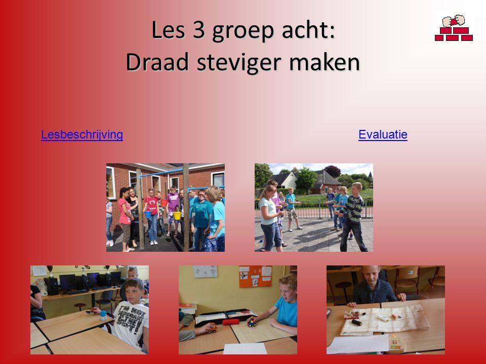 Les 3 groep acht: Draad steviger maken EvaluatieLesbeschrijving