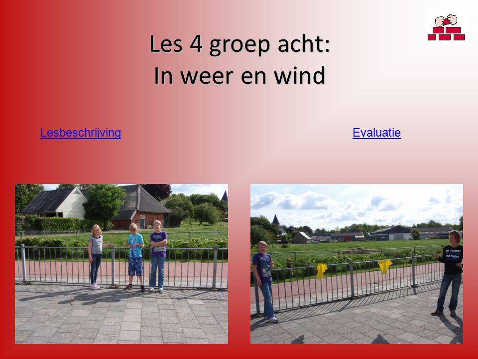Les 4 groep acht: In weer en wind EvaluatieLesbeschrijving