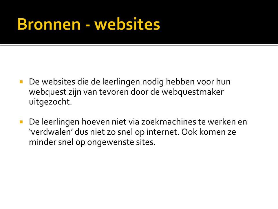  De websites die de leerlingen nodig hebben voor hun webquest zijn van tevoren door de webquestmaker uitgezocht.