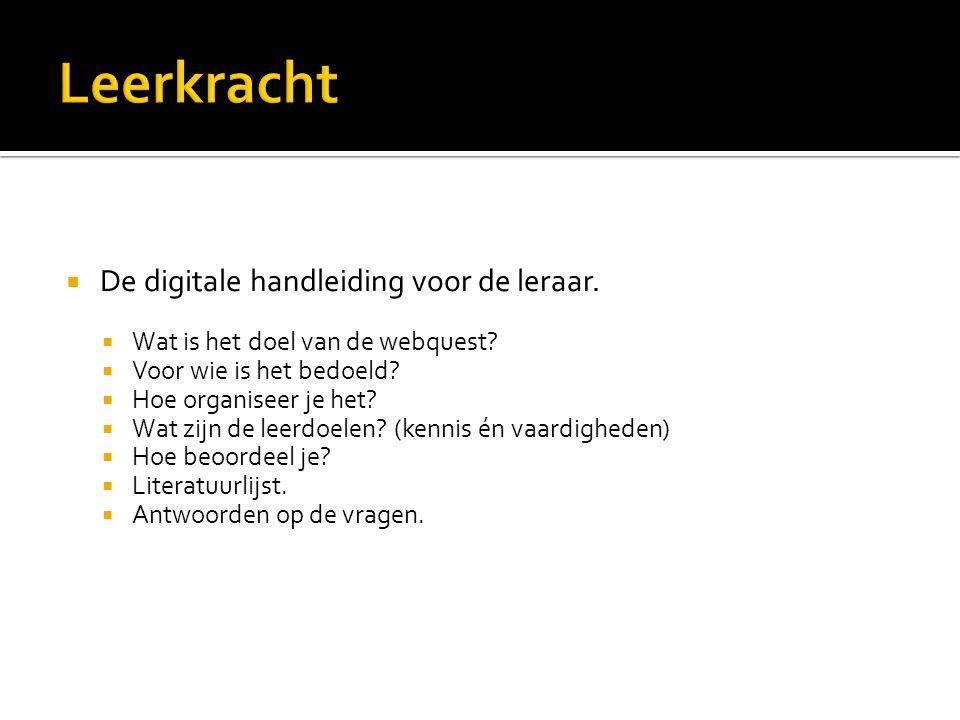  De digitale handleiding voor de leraar.  Wat is het doel van de webquest.