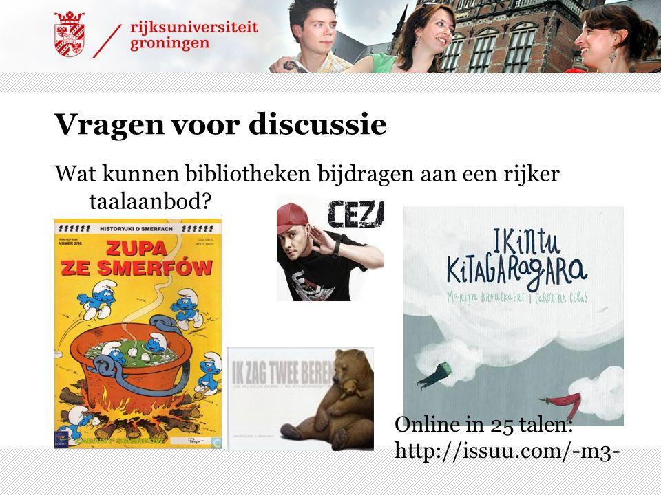 Vragen voor discussie Wat kunnen bibliotheken bijdragen aan een rijker taalaanbod? Online in 25 talen: http://issuu.com/-m3-