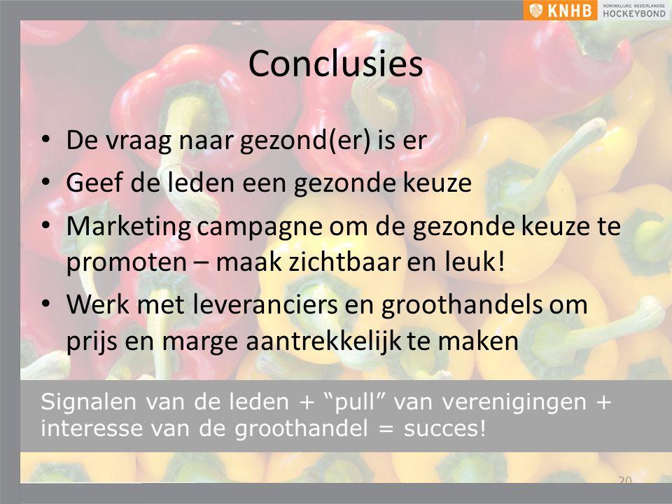Conclusies De vraag naar gezond(er) is er Geef de leden een gezonde keuze Marketing campagne om de gezonde keuze te promoten – maak zichtbaar en leuk.