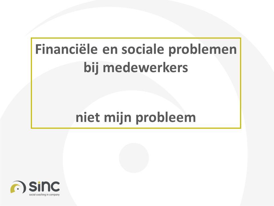 Financiële en sociale problemen bij medewerkers niet mijn probleem