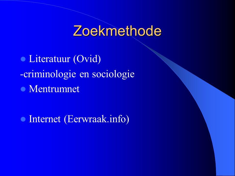 Zoekmethode Literatuur (Ovid) -criminologie en sociologie Mentrumnet Internet (Eerwraak.info)