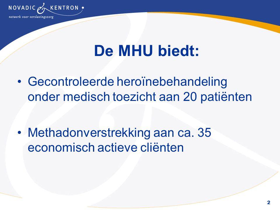 2 De MHU biedt: Gecontroleerde heroïnebehandeling onder medisch toezicht aan 20 patiënten Methadonverstrekking aan ca.