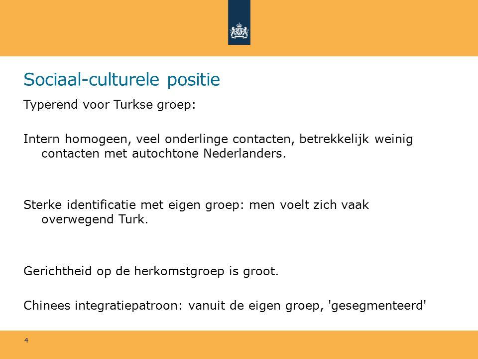 Sociaal-culturele positie Typerend voor Turkse groep: Intern homogeen, veel onderlinge contacten, betrekkelijk weinig contacten met autochtone Nederlanders.