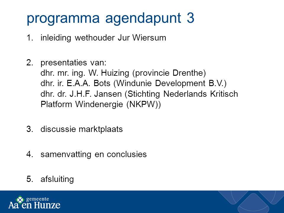 programma agendapunt 3 1.inleiding wethouder Jur Wiersum 2.presentaties van: dhr.