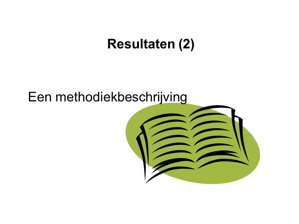 Resultaten (2) Een methodiekbeschrijving