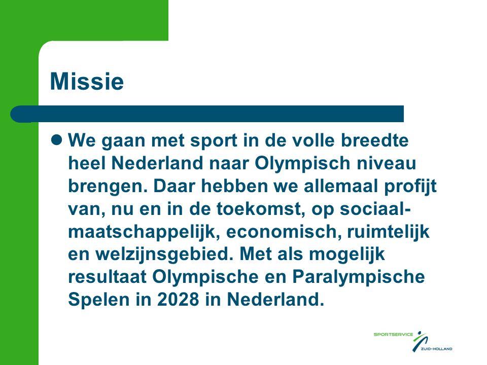 Missie We gaan met sport in de volle breedte heel Nederland naar Olympisch niveau brengen.