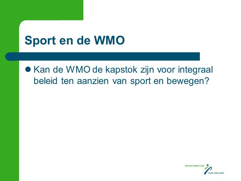 Sport en de WMO Kan de WMO de kapstok zijn voor integraal beleid ten aanzien van sport en bewegen