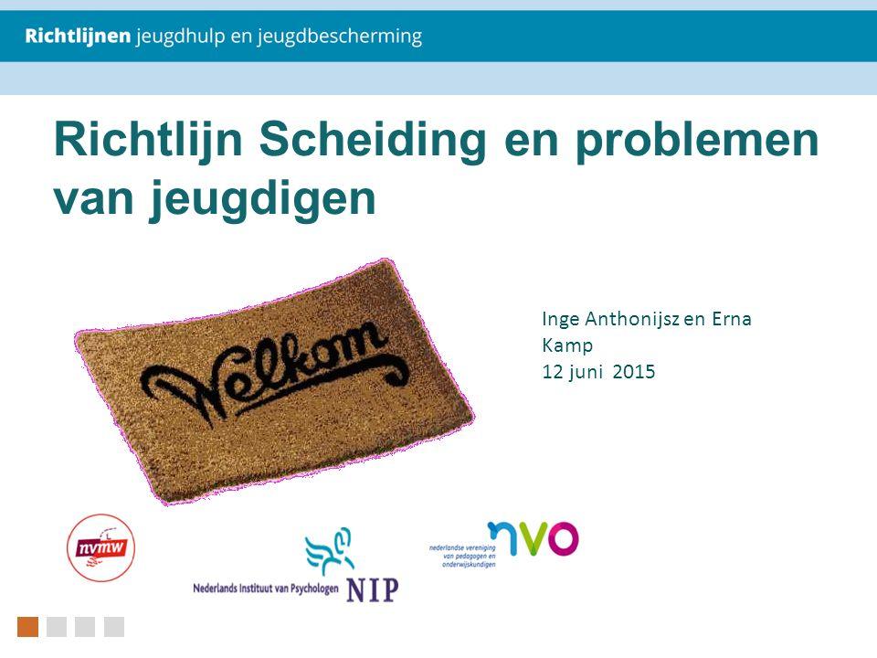 Richtlijn Scheiding en problemen van jeugdigen Inge Anthonijsz en Erna Kamp 12 juni 2015