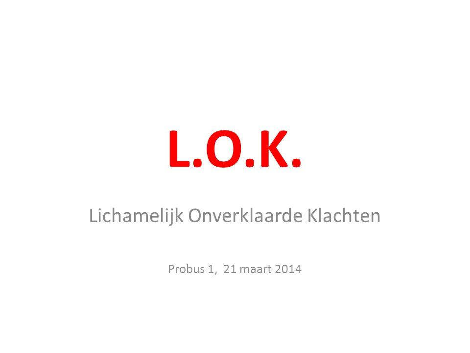 L.O.K. Lichamelijk Onverklaarde Klachten Probus 1, 21 maart 2014