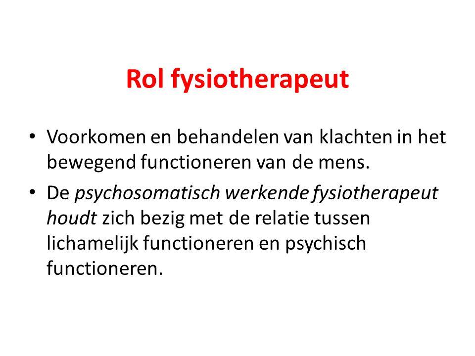 Rol fysiotherapeut Voorkomen en behandelen van klachten in het bewegend functioneren van de mens.
