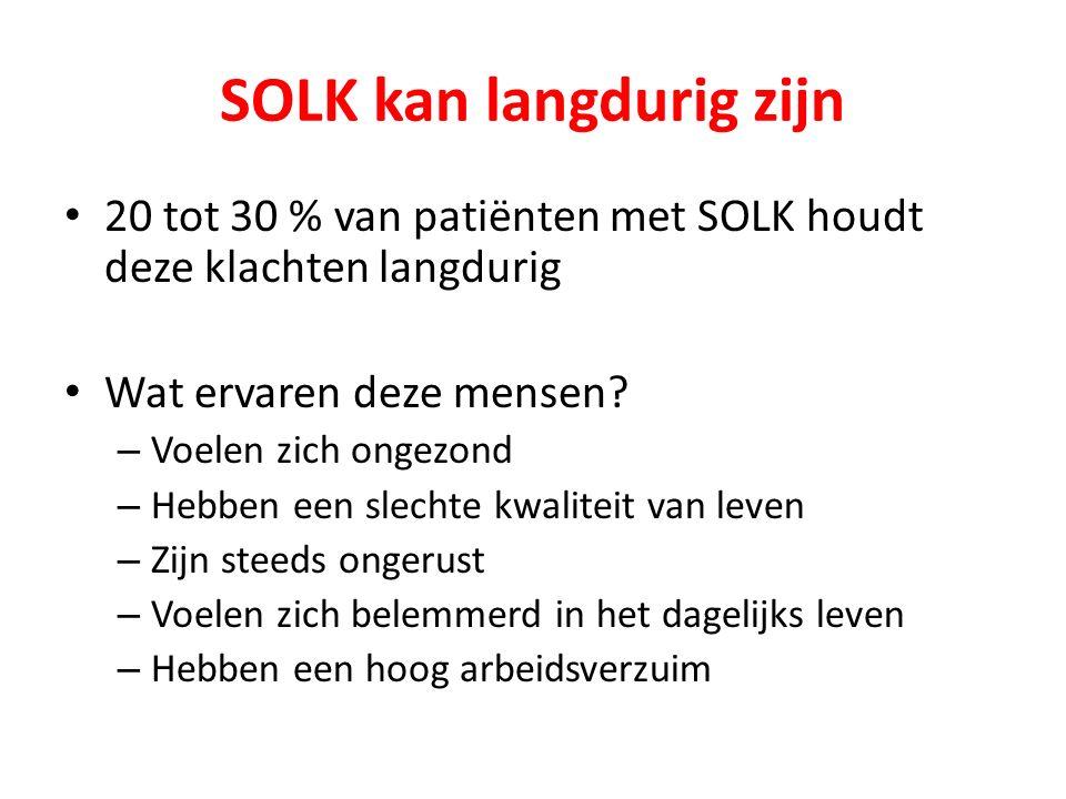 SOLK kan langdurig zijn 20 tot 30 % van patiënten met SOLK houdt deze klachten langdurig Wat ervaren deze mensen.